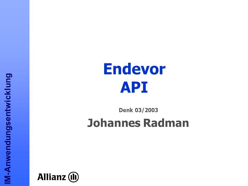 Endevor API Denk 03/2003 Johannes Radman noti
