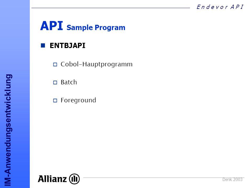 API Sample Program ENTBJAPI Cobol-Hauptprogramm Batch Foreground