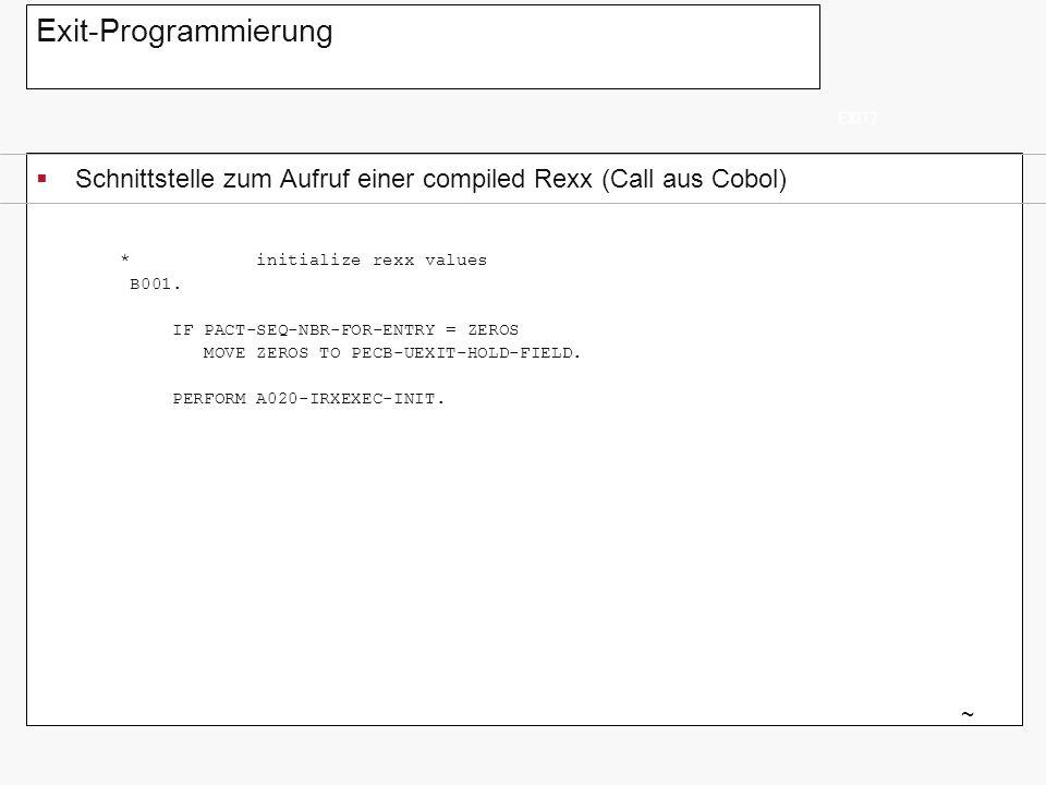 Exit-Programmierung EXIT7. Schnittstelle zum Aufruf einer compiled Rexx (Call aus Cobol) * initialize rexx values.