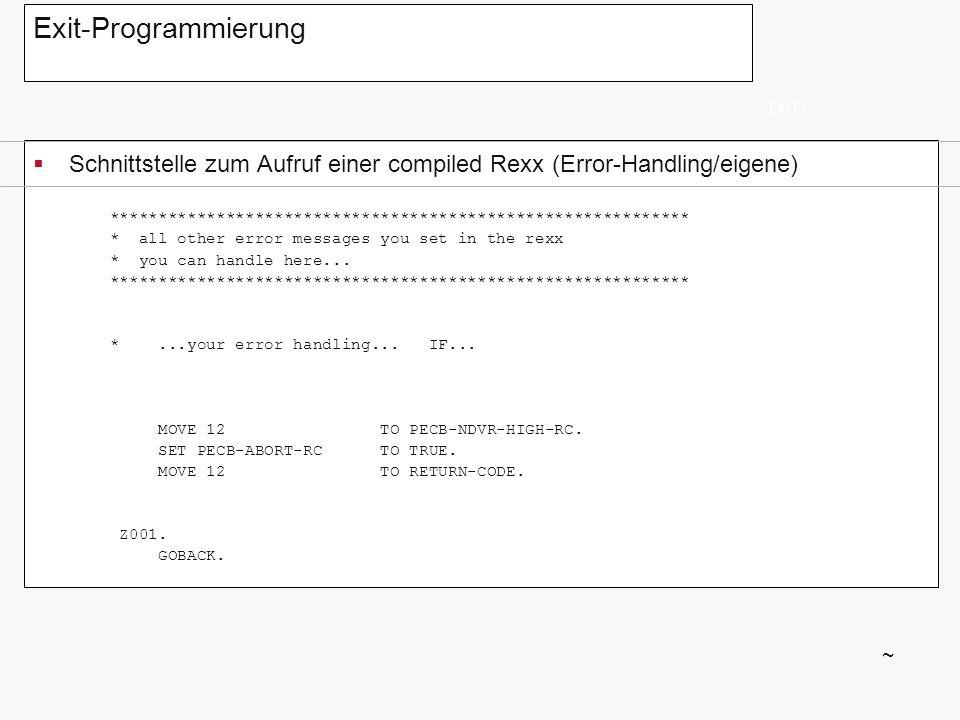 Exit-Programmierung EXIT7. Schnittstelle zum Aufruf einer compiled Rexx (Error-Handling/eigene)
