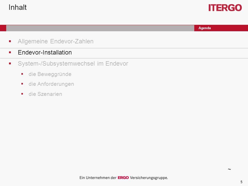 Inhalt Allgemeine Endevor-Zahlen Endevor-Installation