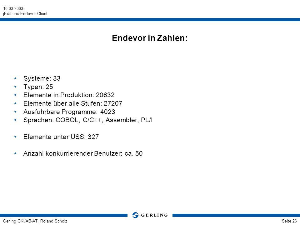 Endevor in Zahlen: Systeme: 33 Typen: 25 Elemente in Produktion: 20632