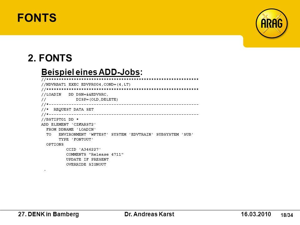 FONTS 2. FONTS Beispiel eines ADD-Jobs: