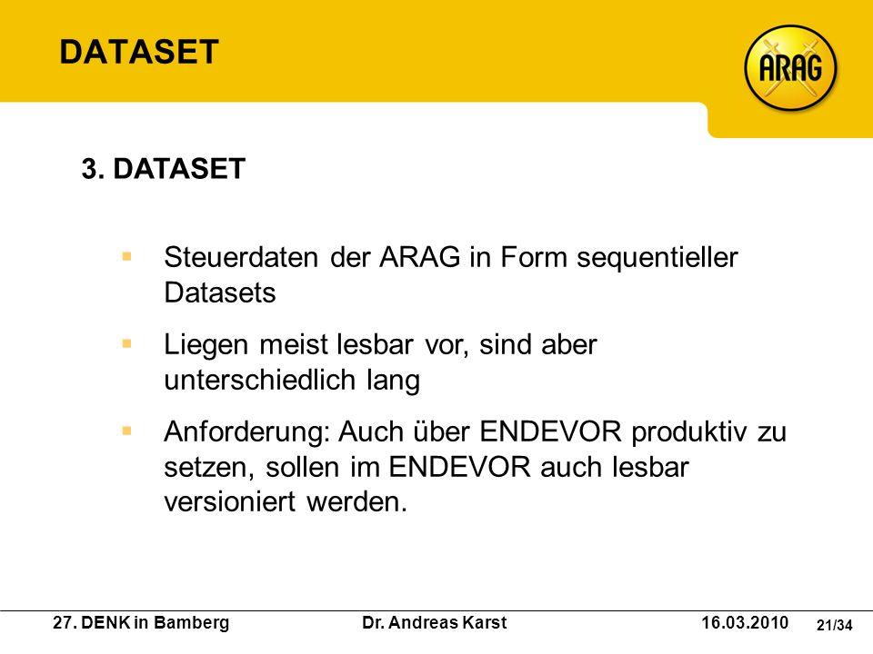 DATASET 3. DATASET Steuerdaten der ARAG in Form sequentieller Datasets