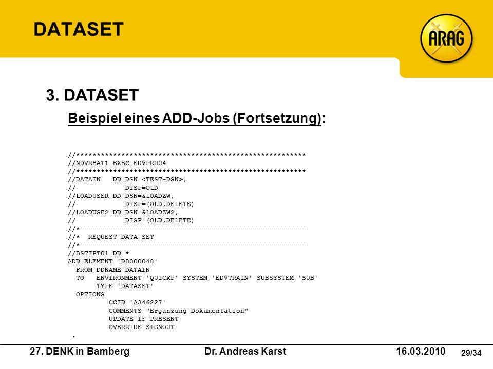 DATASET 3. DATASET Beispiel eines ADD-Jobs (Fortsetzung):