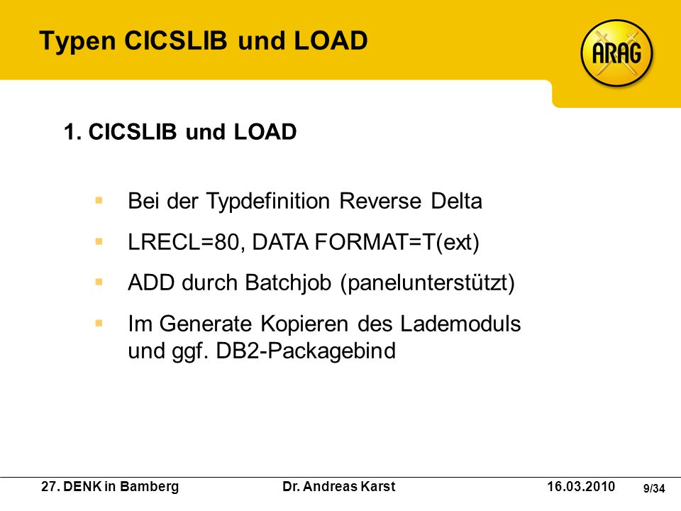 Typen CICSLIB und LOAD 1. CICSLIB und LOAD