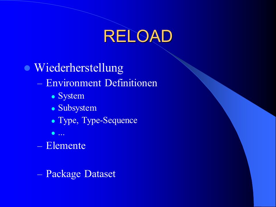 RELOAD Wiederherstellung Environment Definitionen Elemente