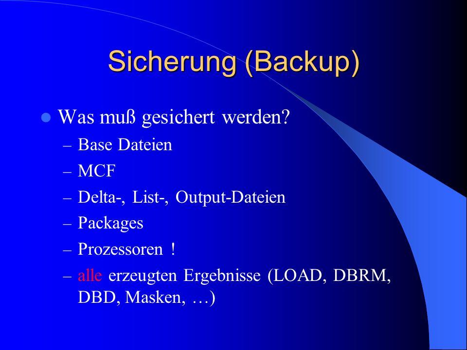 Sicherung (Backup) Was muß gesichert werden Base Dateien MCF
