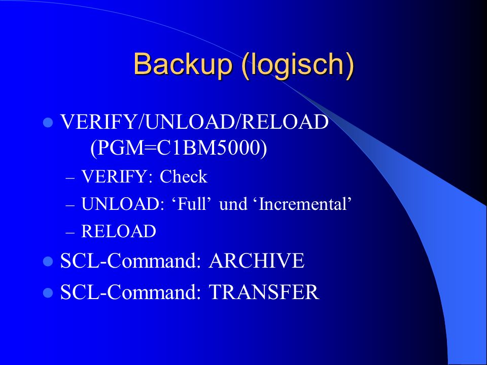Backup (logisch) VERIFY/UNLOAD/RELOAD (PGM=C1BM5000)