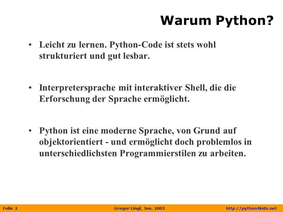 Warum Python Leicht zu lernen. Python-Code ist stets wohl strukturiert und gut lesbar.