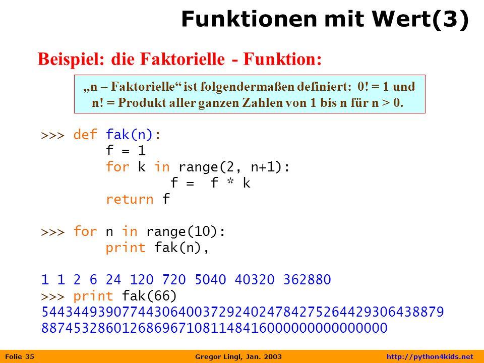 Funktionen mit Wert(3) Beispiel: die Faktorielle - Funktion: