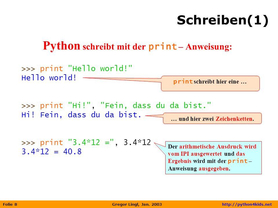 Python schreibt mit der print – Anweisung: