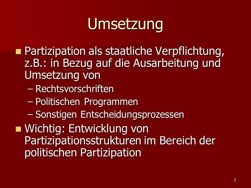 Umsetzung Partizipation als staatliche Verpflichtung, z.B.: in Bezug auf die Ausarbeitung und Umsetzung von.