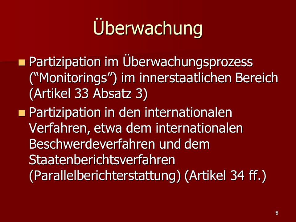 Überwachung Partizipation im Überwachungsprozess ( Monitorings ) im innerstaatlichen Bereich (Artikel 33 Absatz 3)
