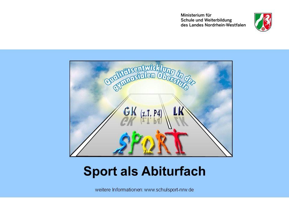 Sport als Abiturfach weitere Informationen: www.schulsport-nrw.de