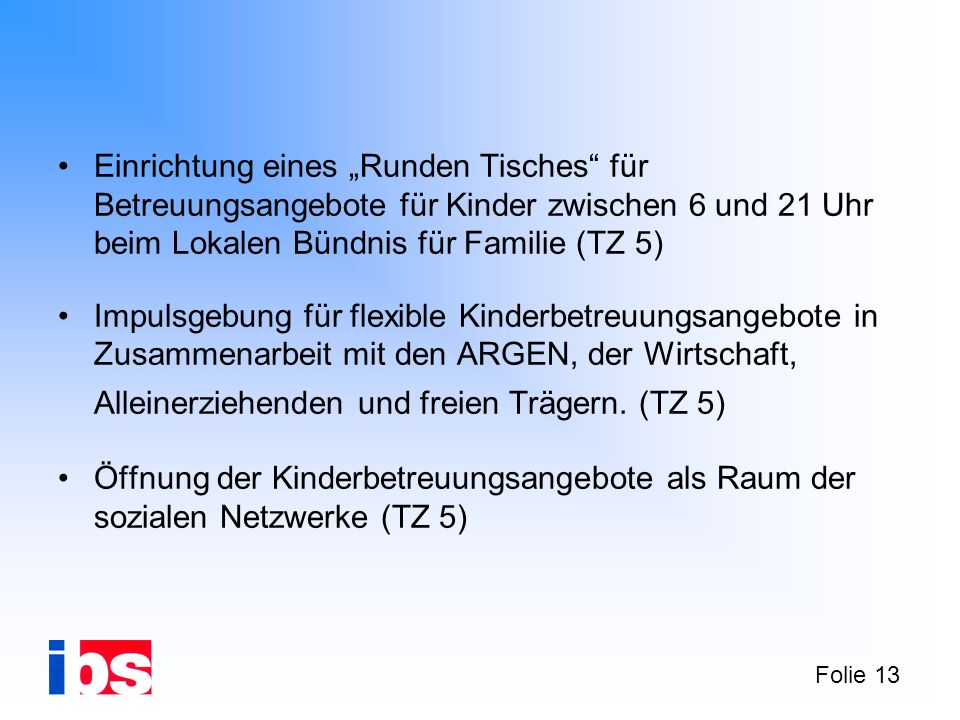 """Einrichtung eines """"Runden Tisches für Betreuungsangebote für Kinder zwischen 6 und 21 Uhr beim Lokalen Bündnis für Familie (TZ 5)"""