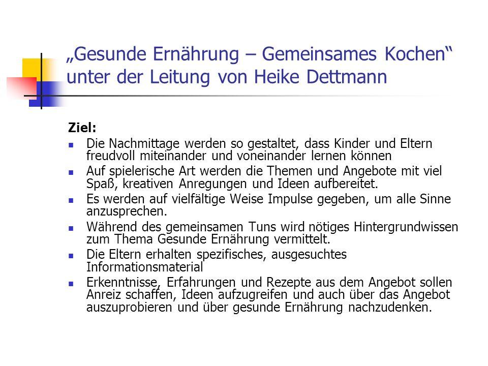 """""""Gesunde Ernährung – Gemeinsames Kochen unter der Leitung von Heike Dettmann"""