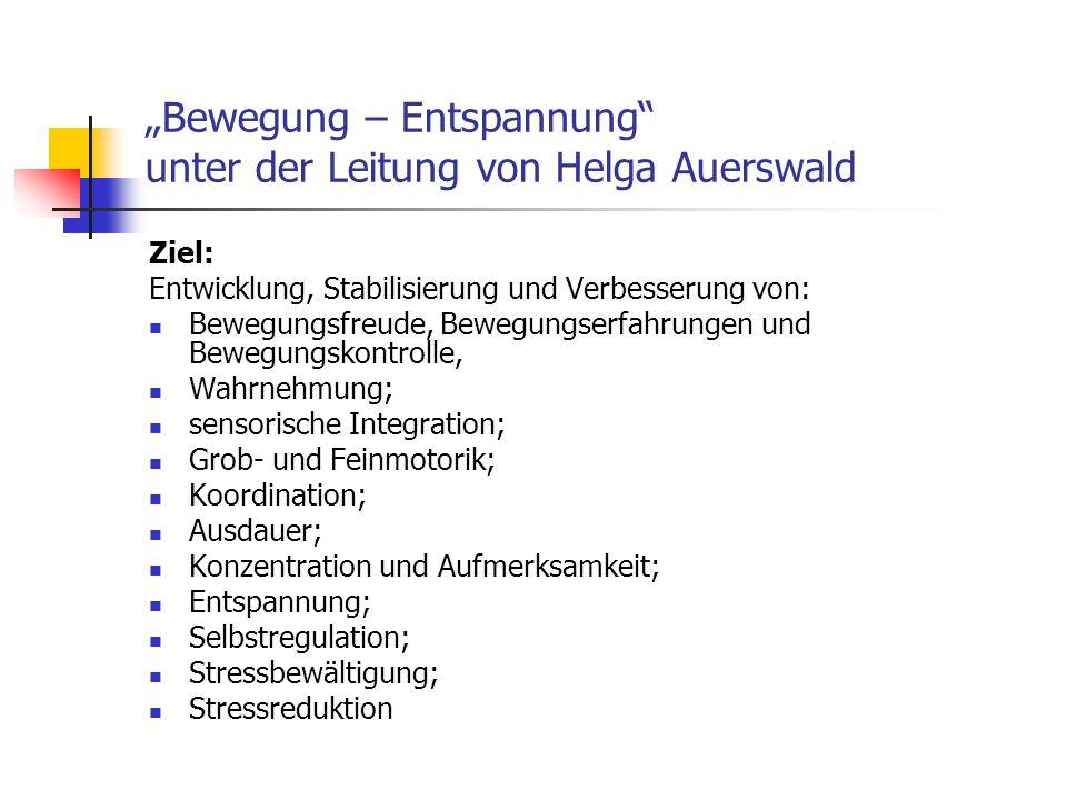 """""""Bewegung – Entspannung unter der Leitung von Helga Auerswald"""