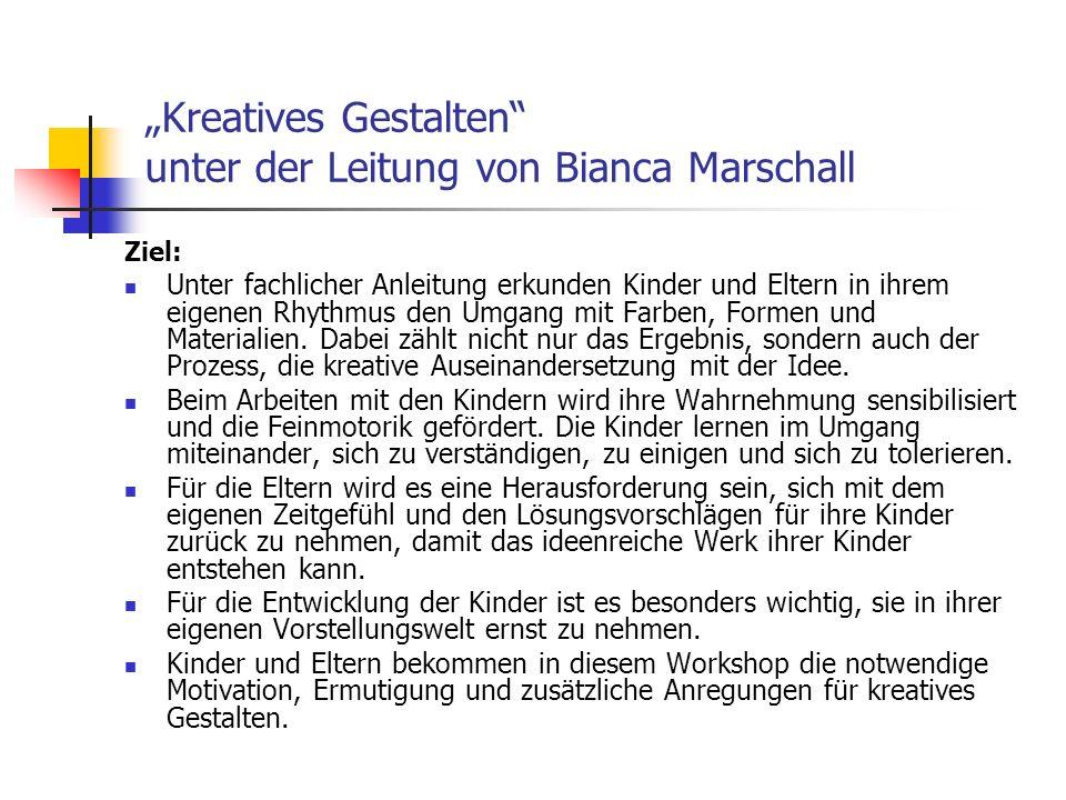 """""""Kreatives Gestalten unter der Leitung von Bianca Marschall"""