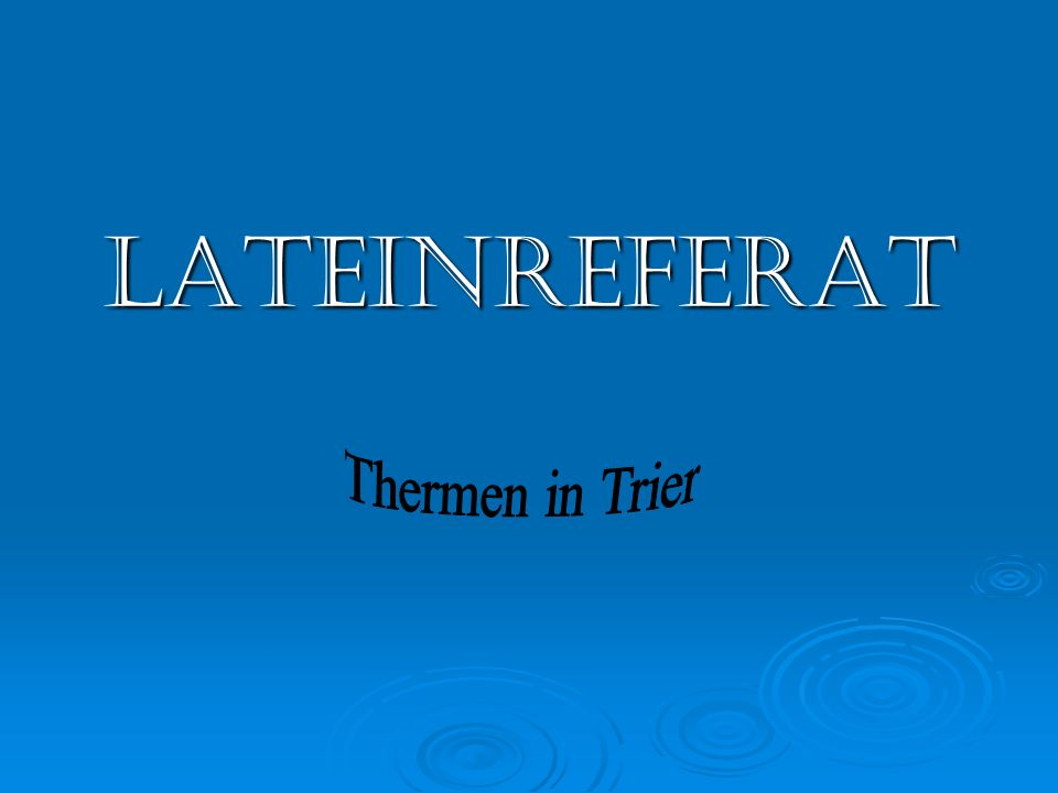 Lateinreferat Thermen in Trier
