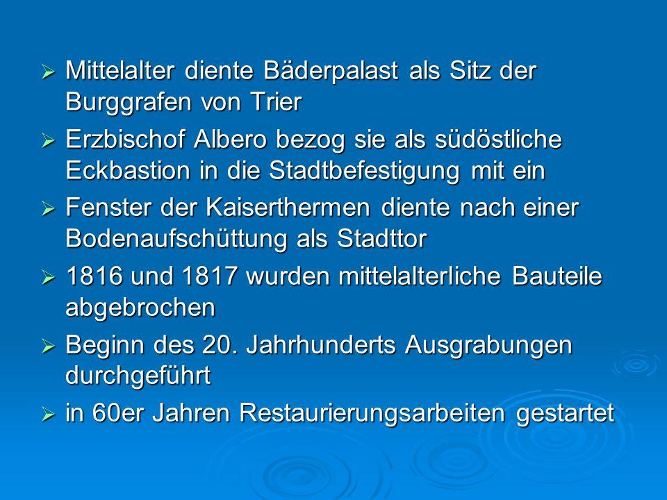 Mittelalter diente Bäderpalast als Sitz der Burggrafen von Trier