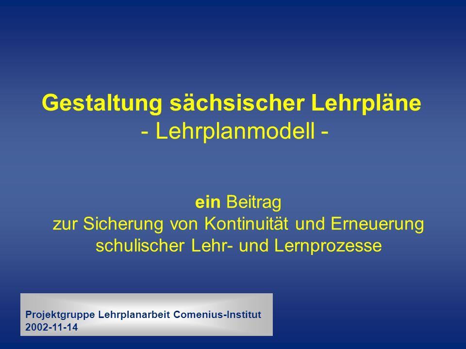 Gestaltung sächsischer Lehrpläne - Lehrplanmodell -