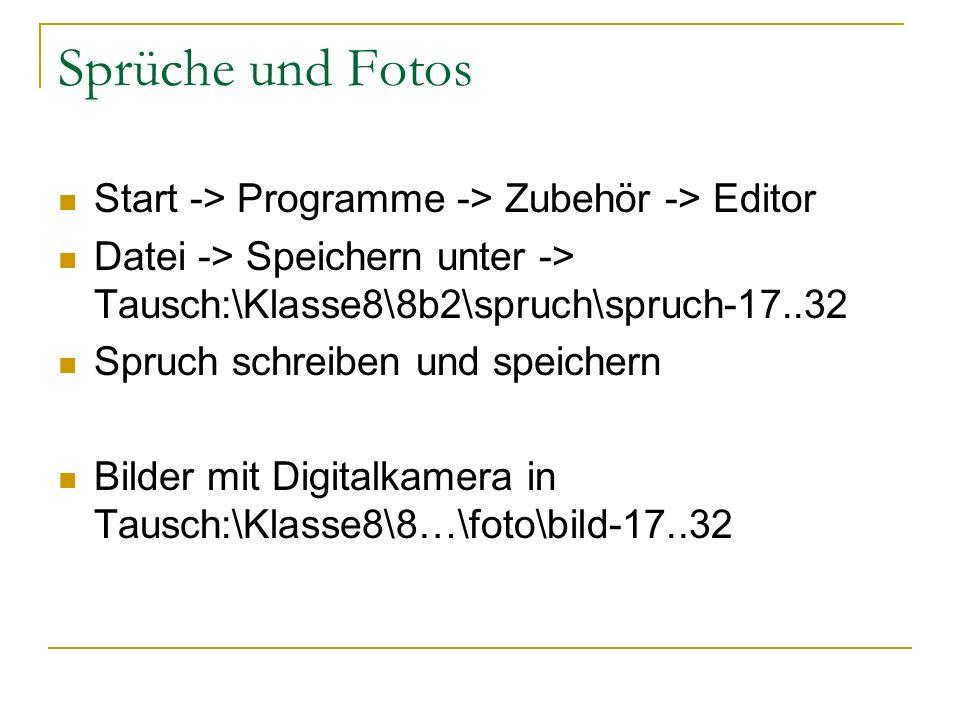 Sprüche und Fotos Start -> Programme -> Zubehör -> Editor