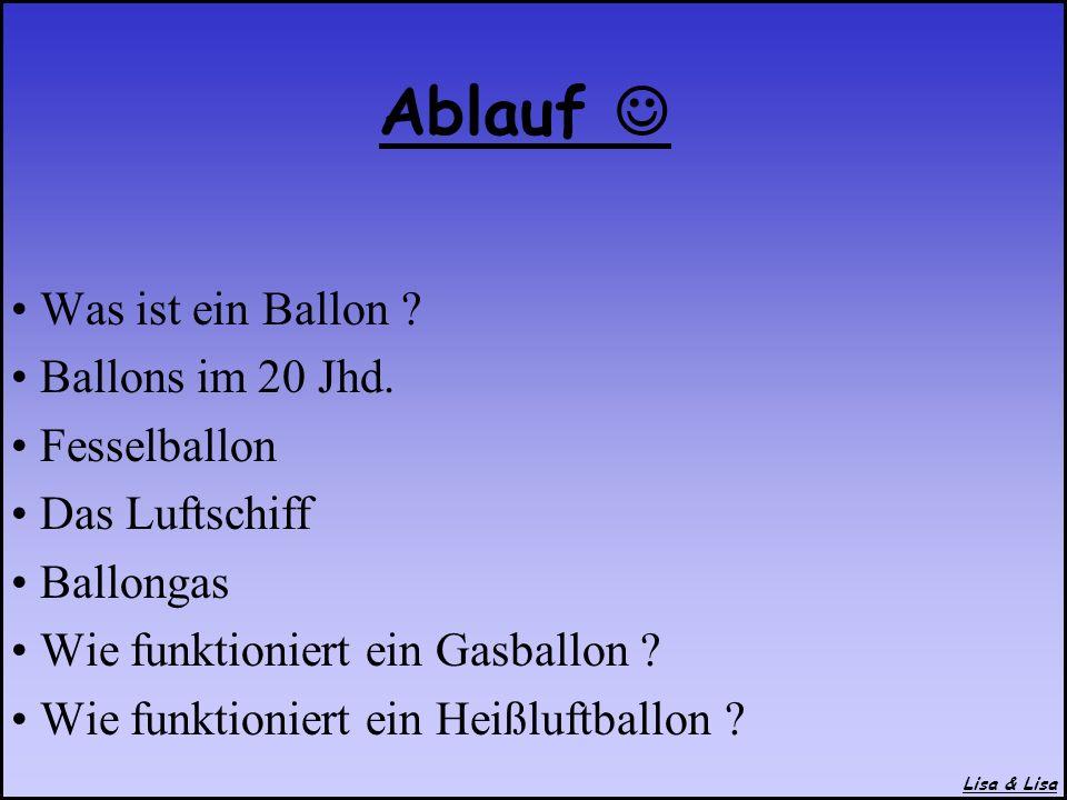 Ablauf  Was ist ein Ballon Ballons im 20 Jhd. Fesselballon