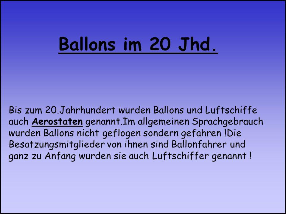 Bis zum 20.Jahrhundert wurden Ballons und Luftschiffe