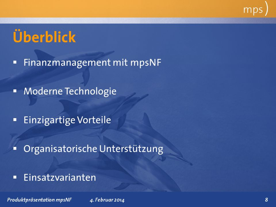 Überblick mps ) Finanzmanagement mit mpsNF Moderne Technologie