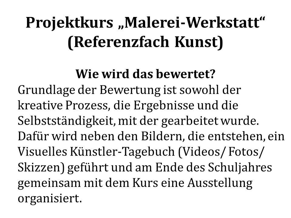 """Projektkurs """"Malerei-Werkstatt"""