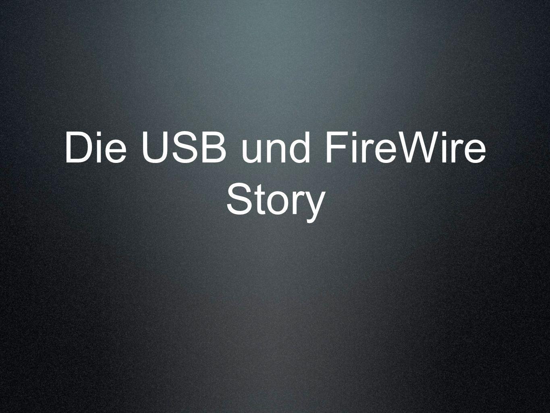 Die USB und FireWire Story