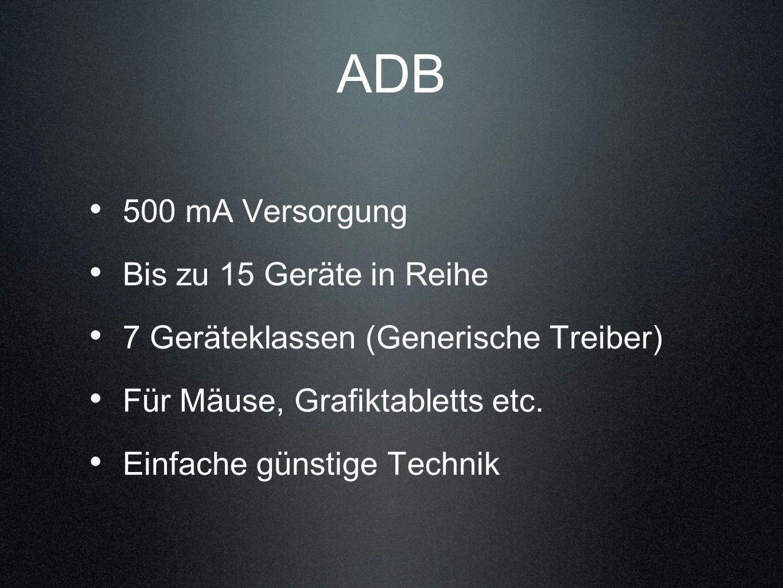 ADB 500 mA Versorgung Bis zu 15 Geräte in Reihe