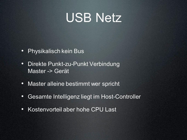 USB Netz Physikalisch kein Bus