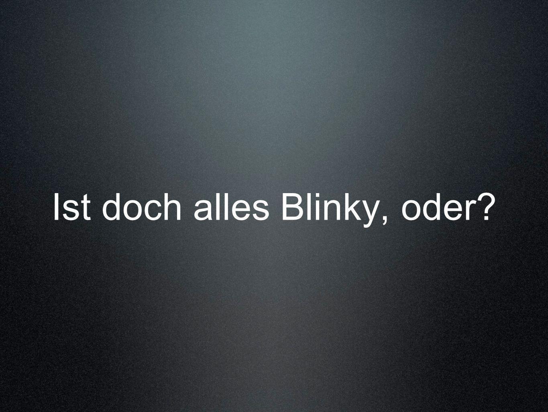 Ist doch alles Blinky, oder