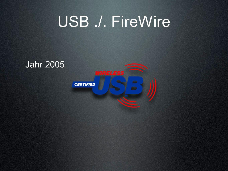 USB ./. FireWire Jahr 2005