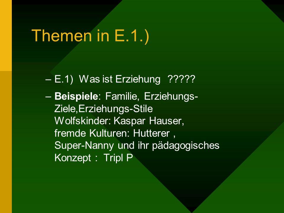 Themen in E.1.) E.1) Was ist Erziehung