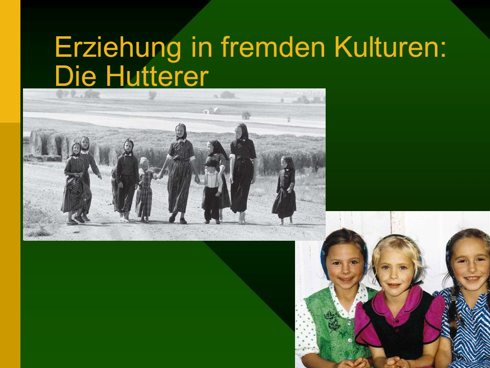 Erziehung in fremden Kulturen: Die Hutterer
