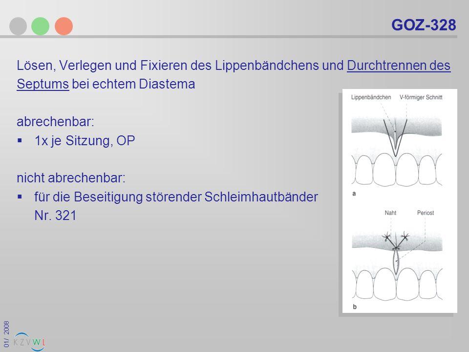GOZ-328 Lösen, Verlegen und Fixieren des Lippenbändchens und Durchtrennen des. Septums bei echtem Diastema.