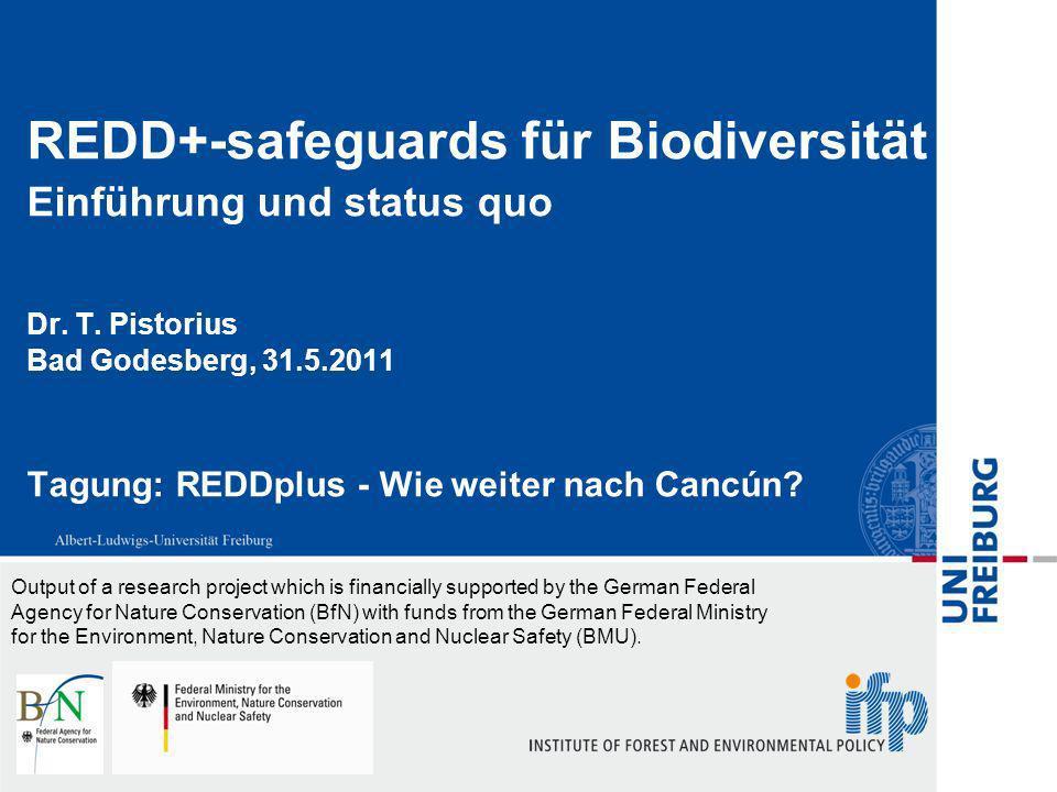 REDD+-safeguards für Biodiversität Einführung und status quo Dr. T