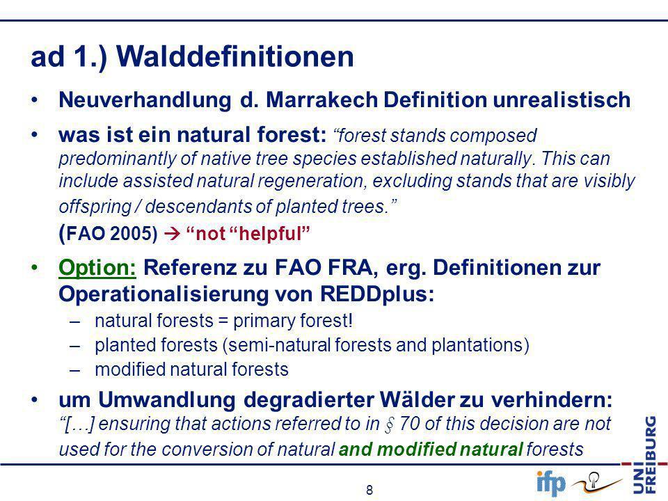 ad 1.) Walddefinitionen Neuverhandlung d. Marrakech Definition unrealistisch.