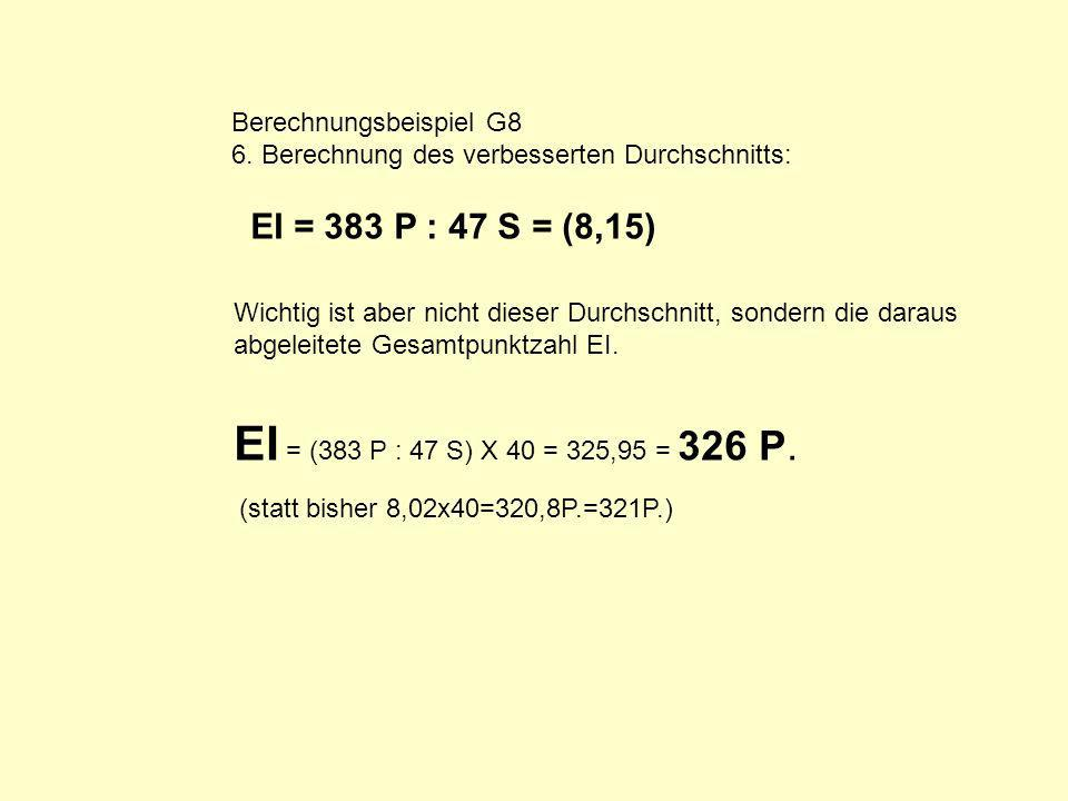 EI = (383 P : 47 S) X 40 = 325,95 = 326 P. EI = 383 P : 47 S = (8,15)