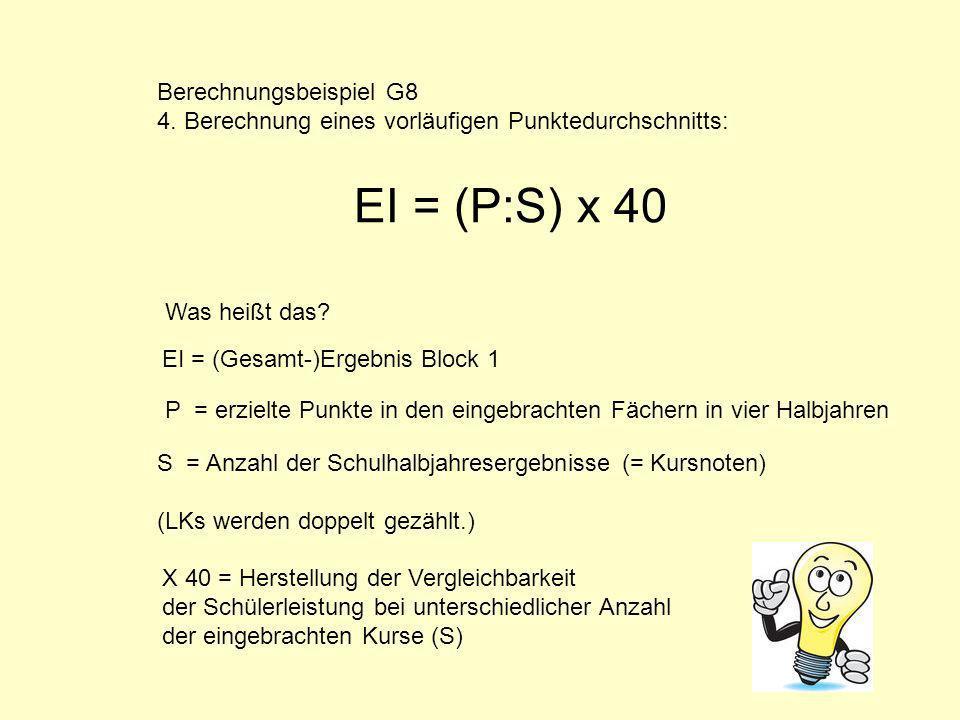 EI = (P:S) x 40 Berechnungsbeispiel G8