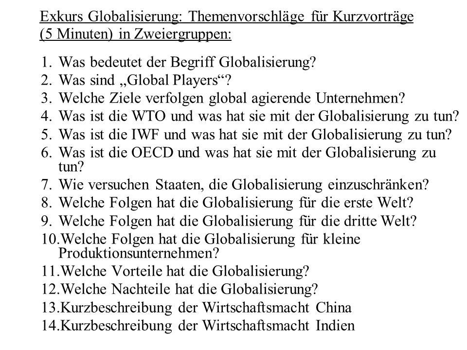 Exkurs Globalisierung: Themenvorschläge für Kurzvorträge (5 Minuten) in Zweiergruppen: