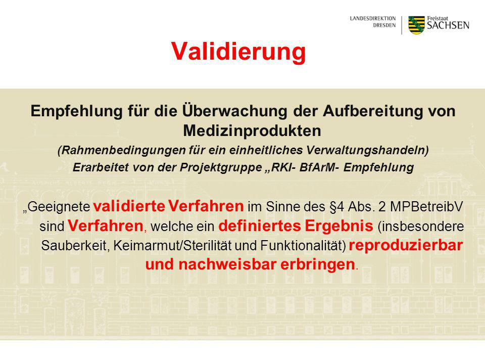 Validierung Empfehlung für die Überwachung der Aufbereitung von Medizinprodukten. (Rahmenbedingungen für ein einheitliches Verwaltungshandeln)