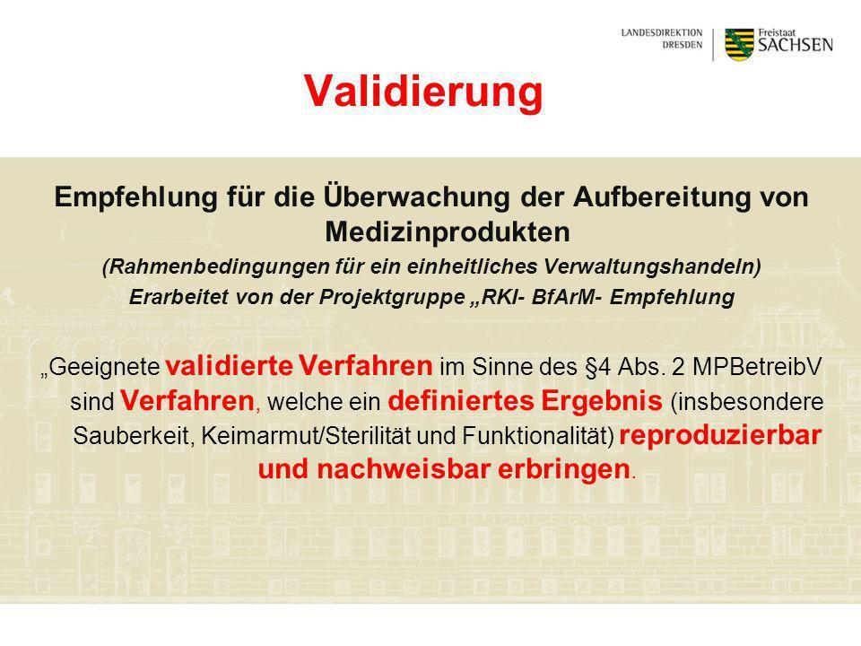 ValidierungEmpfehlung für die Überwachung der Aufbereitung von Medizinprodukten. (Rahmenbedingungen für ein einheitliches Verwaltungshandeln)