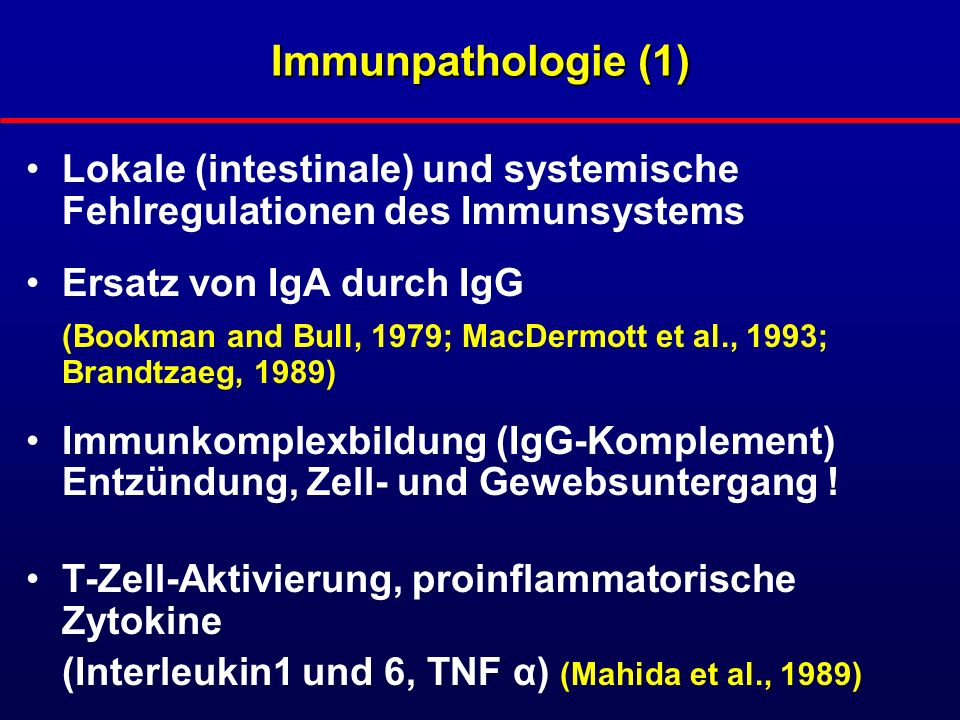 Immunpathologie (1) Lokale (intestinale) und systemische Fehlregulationen des Immunsystems. Ersatz von IgA durch IgG.