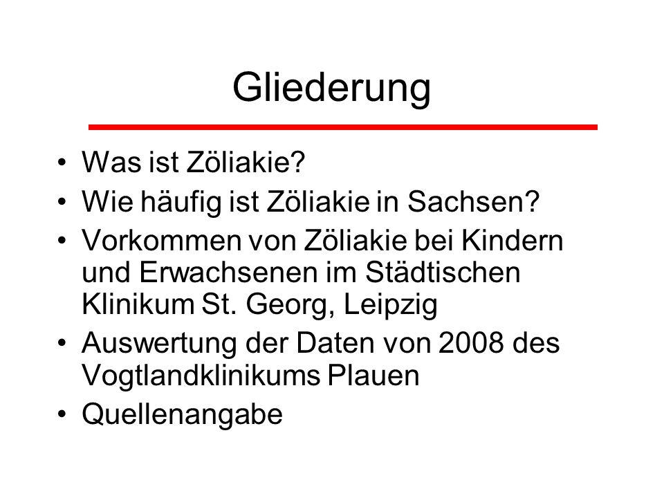 Gliederung Was ist Zöliakie Wie häufig ist Zöliakie in Sachsen