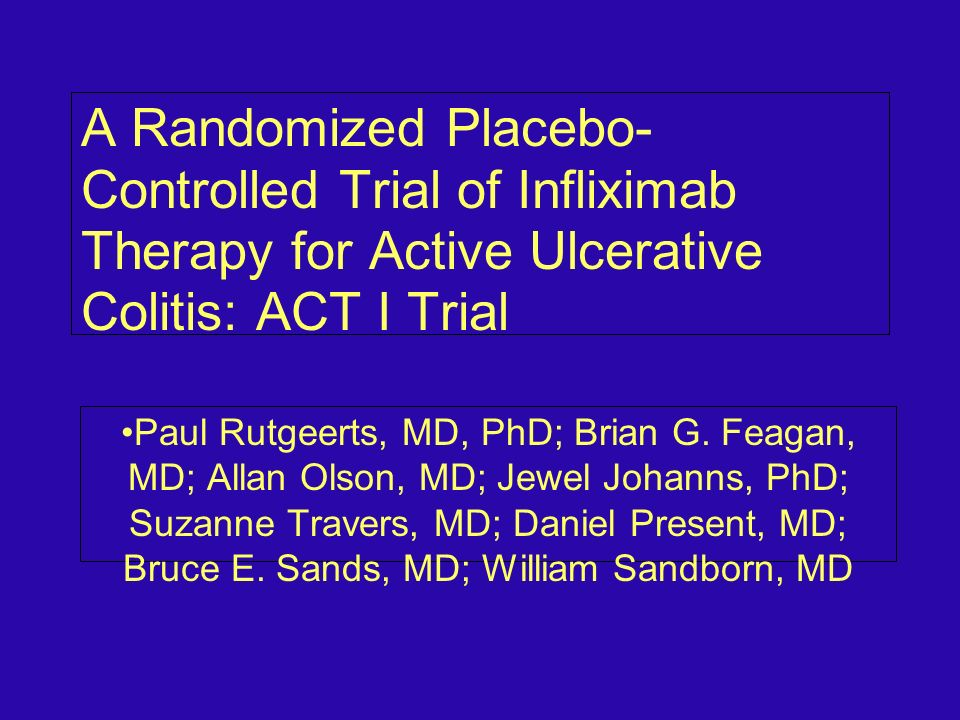A Randomized Placebo-Controlled Trial of Infliximab Therapy for Active Ulcerative Colitis: ACT I Trial