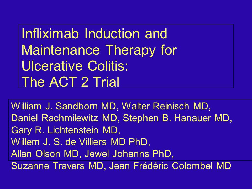 Infliximab Induction and Maintenance Therapy for Ulcerative Colitis: The ACT 2 Trial